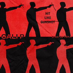 Cali P - Hit Like Gunshot