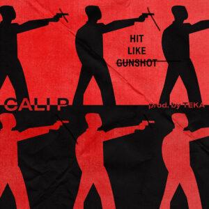 Cali P - Hit Like Gunshot